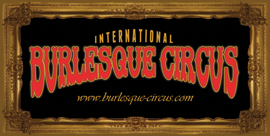 Welcome to the International Burlesque Circus - Hollands most spectacular Burlesque event!